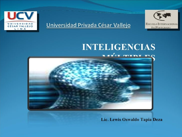 INTELIGENCIAS MÚLTIPLES Lic. Lewis Oswaldo Tapia Deza