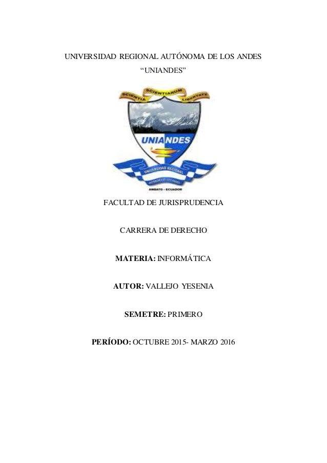 """UNIVERSIDAD REGIONAL AUTÓNOMA DE LOS ANDES """"UNIANDES"""" FACULTAD DE JURISPRUDENCIA CARRERA DE DERECHO MATERIA: INFORMÁTICA A..."""