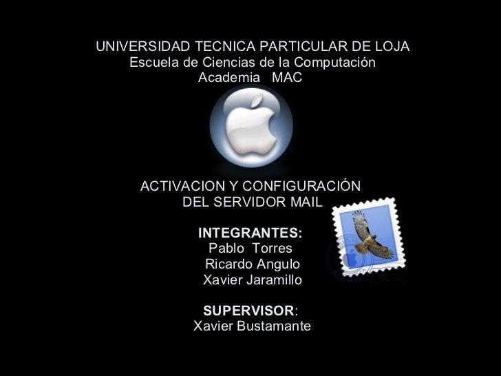UNIVERSIDAD TECNICA PARTICULAR DE LOJA Escuela de Ciencias de la Computación Academia  MAC  ACTIVACION Y CONFIGURACIÓN  DE...