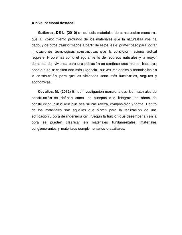 A nivel nacional destaca: Gutiérrez, DE L. (2010) en su tesis materiales de construcción menciona que. El conocimiento pro...