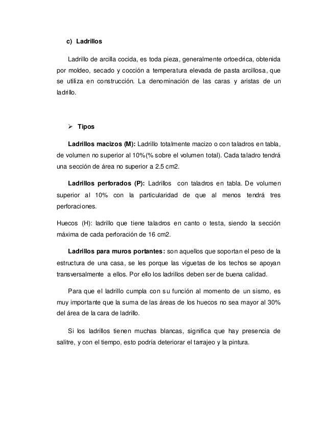 c) Ladrillos Ladrillo de arcilla cocida, es toda pieza, generalmente ortoedrica, obtenida por moldeo, secado y cocción a t...