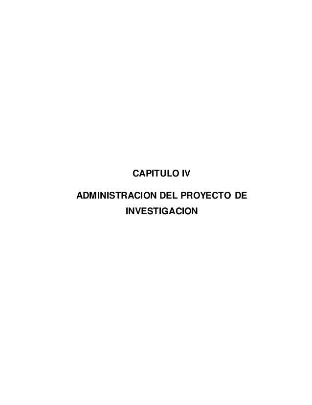 CAPITULO IV ADMINISTRACION DEL PROYECTO DE INVESTIGACION