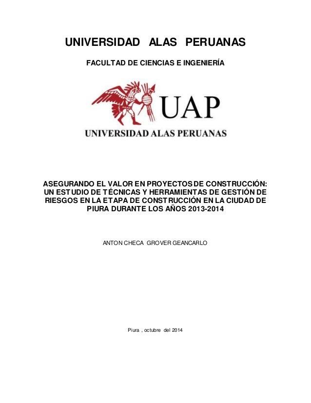 UNIVERSIDAD ALAS PERUANAS FACULTAD DE CIENCIAS E INGENIERÍA ASEGURANDO EL VALOR EN PROYECTOSDE CONSTRUCCIÓN: UN ESTUDIO DE...