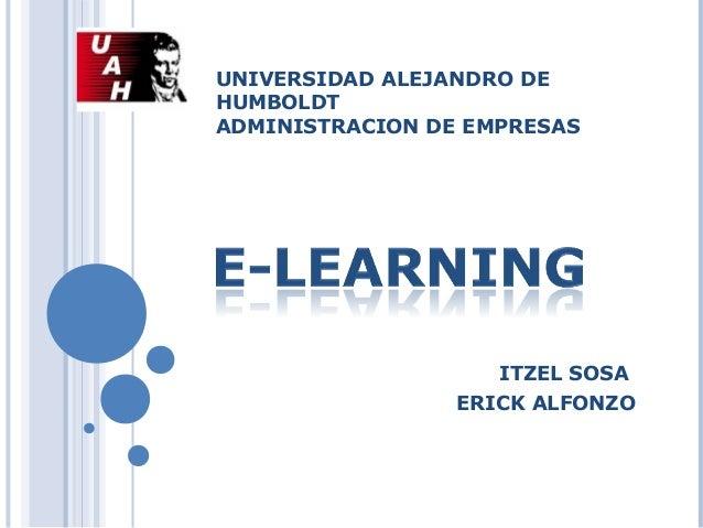 UNIVERSIDAD ALEJANDRO DE HUMBOLDT ADMINISTRACION DE EMPRESAS ITZEL SOSA ERICK ALFONZO