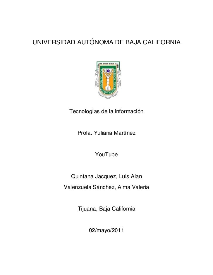 UNIVERSIDAD AUTÓNOMA DE BAJA CALIFORNIA<br />2370455396240<br />Tecnologías de la información <br />Profa. Yuliana Martíne...