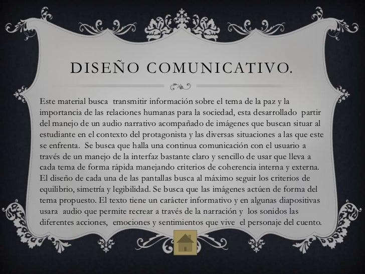 DISEÑO COMUNICATIVO.Este material busca transmitir información sobre el tema de la paz y laimportancia de las relaciones h...