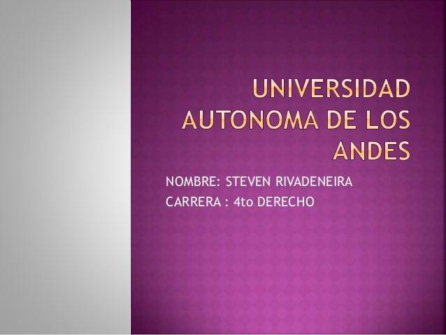 NOMBRE: STEVEN RIVADENEIRA CARRERA : 4to DERECHO