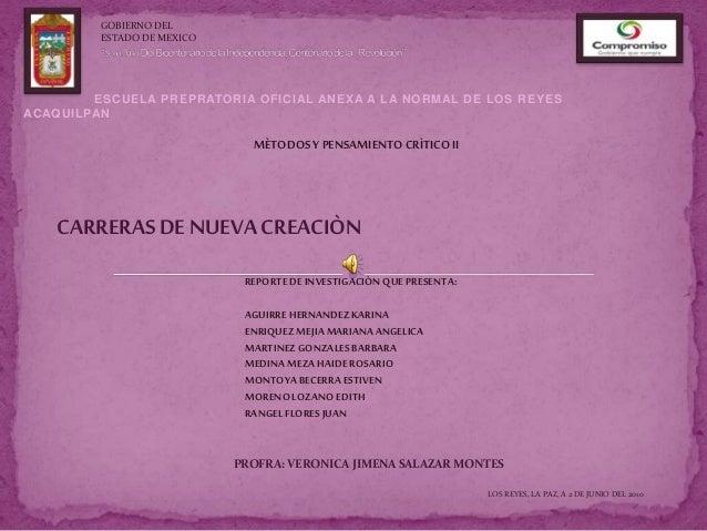 ESCUELA PREPRATORIA OFICIAL ANEXA A LA NORMAL DE LOS REYES ACAQUILPAN MÈTODOS Y PENSAMIENTO CRÌTICOII CARRERASDENUEVA CREA...