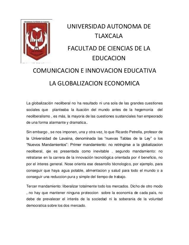 UNIVERSIDAD AUTONOMA DE TLAXCALA FACULTAD DE CIENCIAS DE LA EDUCACION COMUNICACION E INNOVACION EDUCATIVA LA GLOBALIZACION...