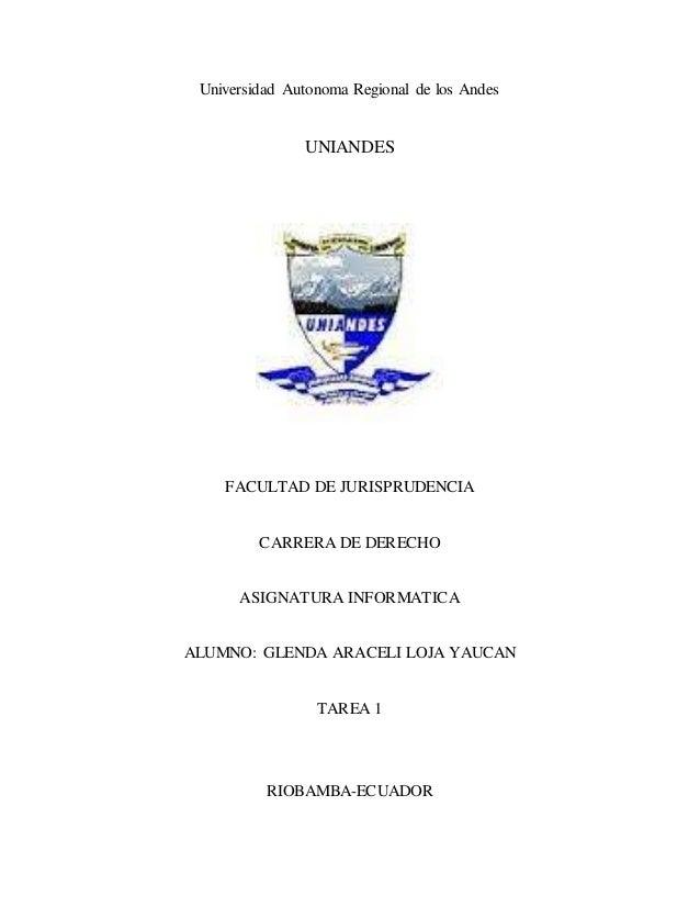 Universidad Autonoma Regional de los Andes UNIANDES FACULTAD DE JURISPRUDENCIA CARRERA DE DERECHO ASIGNATURA INFORMATICA A...