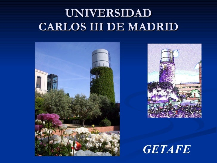 UNIVERSIDAD CARLOS III DE MADRID                   GETAFE