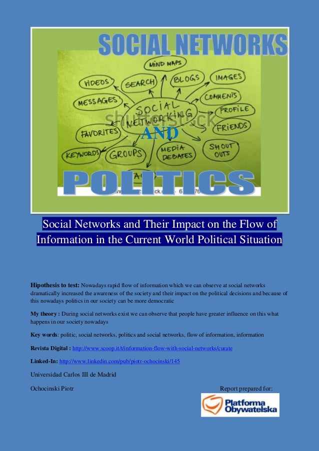 AND   Social Networks and Their Impact on the Flow of  Information in the Current World Political SituationHipothesis to t...