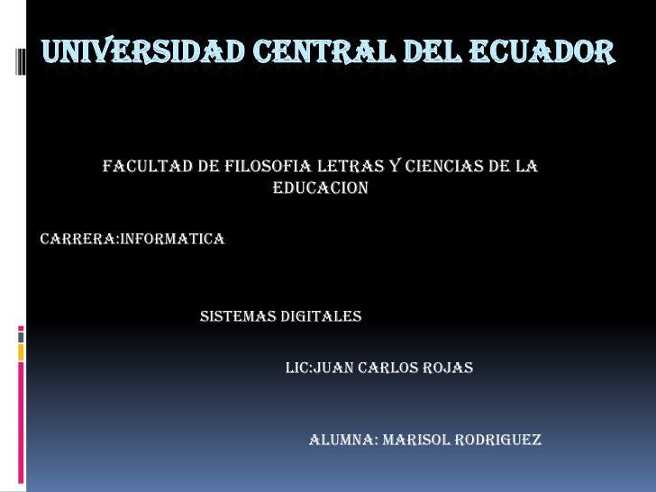 UNIVERSIDAD CENTRAL DEL ECUADOR      FACULTAD DE FILOSOFIA LETRAS Y CIENCIAS DE LA                       EDUCACIONCARRERA:...