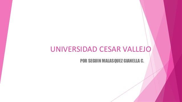 UNIVERSIDAD CESAR VALLEJO POR SEGUIN MALASQUEZ GIANELLA C.