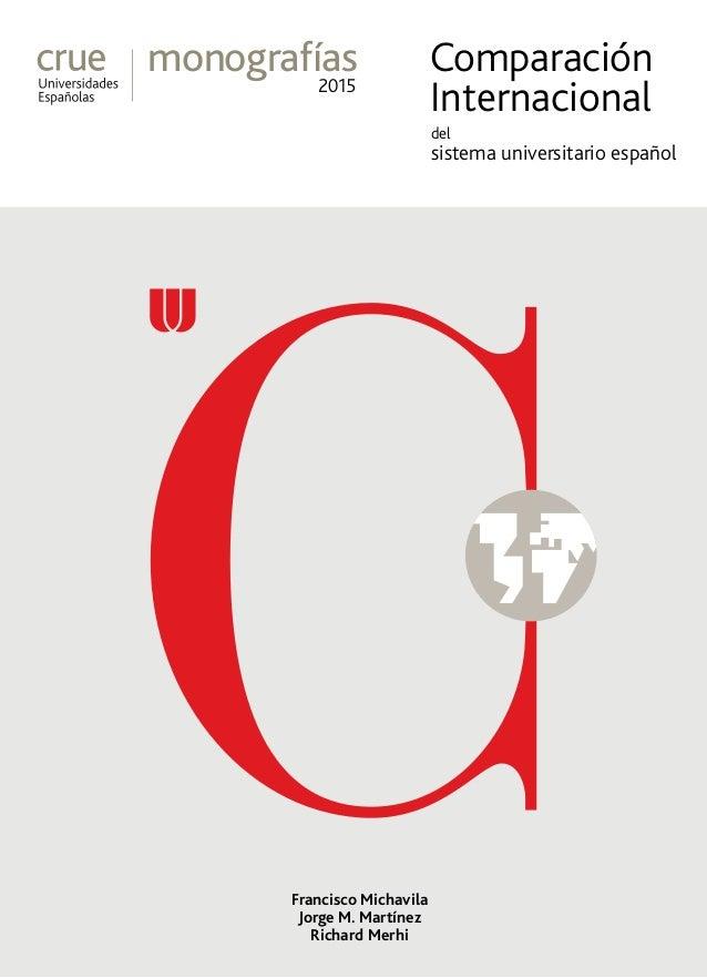 del sistema universitario español Comparación Internacional monografías 2015 Francisco Michavila Jorge M. Martínez Richard...