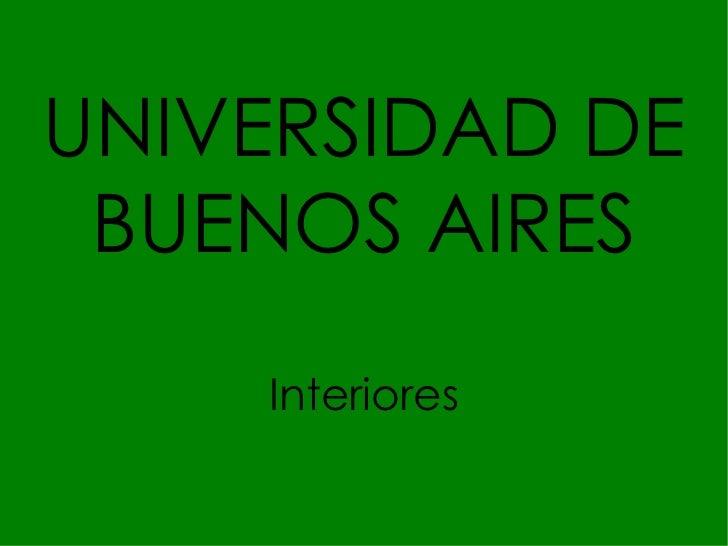 UNIVERSIDAD DE BUENOS AIRES Interiores