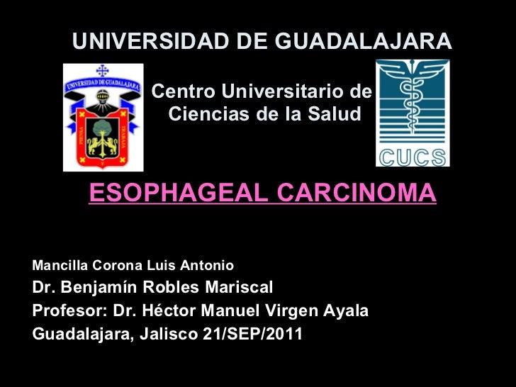 UNIVERSIDAD DE GUADALAJARA Centro Universitario de  Ciencias de la Salud Mancilla Corona Luis Antonio Dr. Benjamín Robles ...