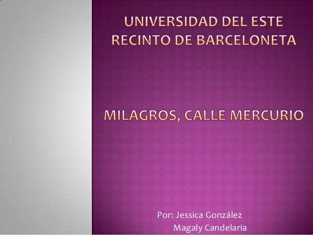 Por: Jessica González Magaly Candelaria