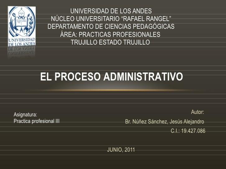 """Autor:  Br. Núñez Sánchez, Jesús Alejandro  C.I.: 19.427.086 JUNIO, 2011 UNIVERSIDAD DE LOS ANDES NÚCLEO UNIVERSITARIO """"RA..."""