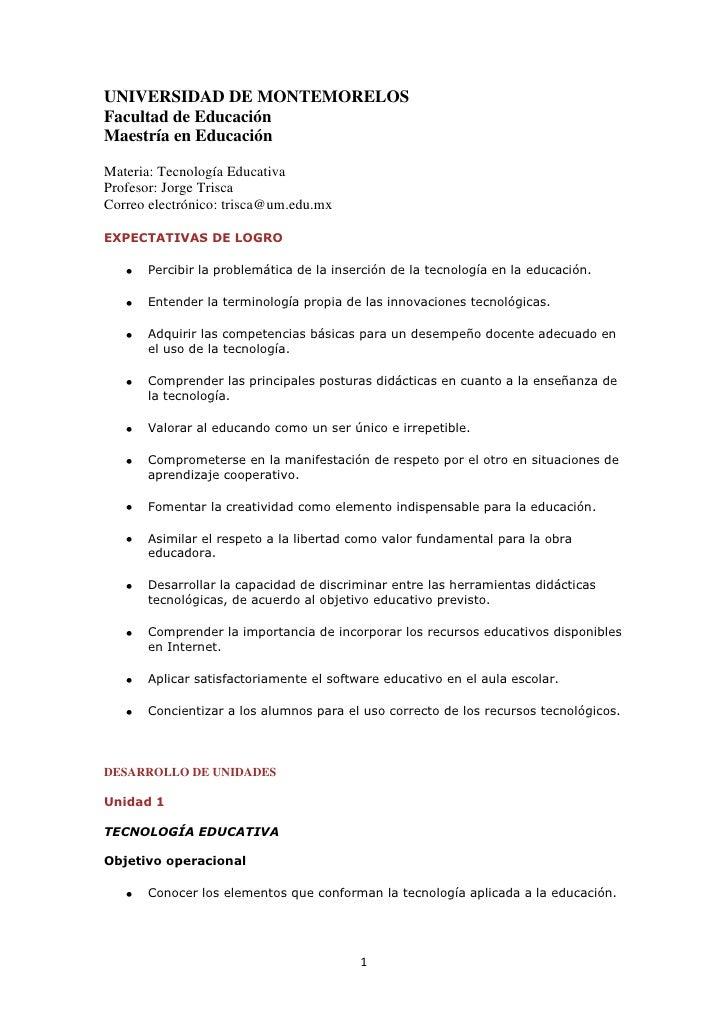 UNIVERSIDAD DE MONTEMORELOSFacultad de EducaciónMaestría en EducaciónMateria: Tecnología EducativaProfesor: Jorge TriscaCo...