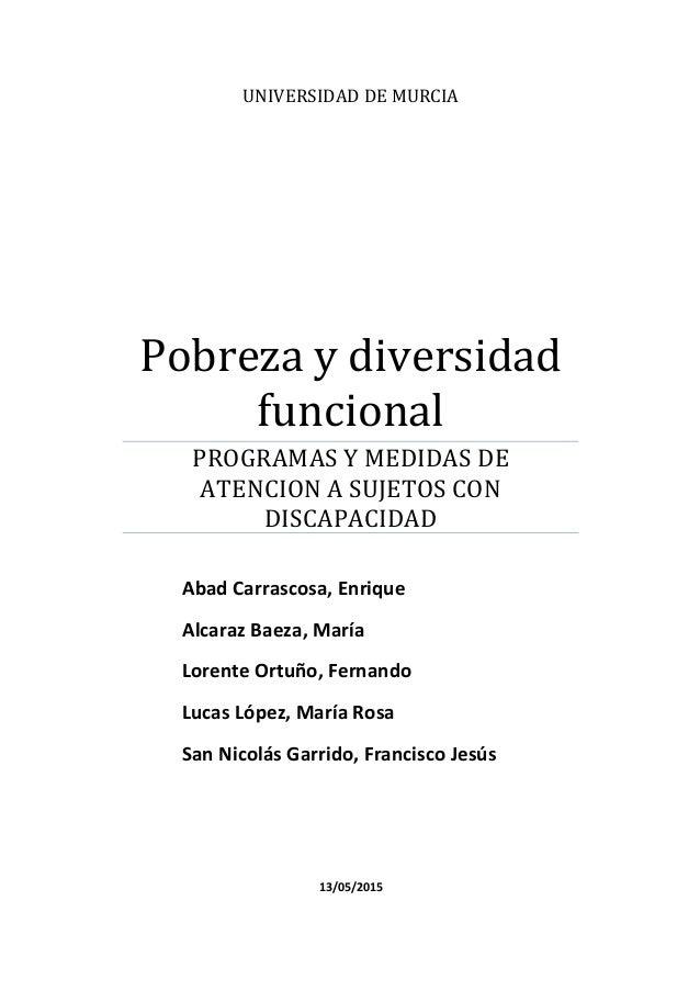 UNIVERSIDAD  DE  MURCIA   Pobreza  y  diversidad   funcional   PROGRAMAS  Y  MEDIDAS  DE   ATENCION...