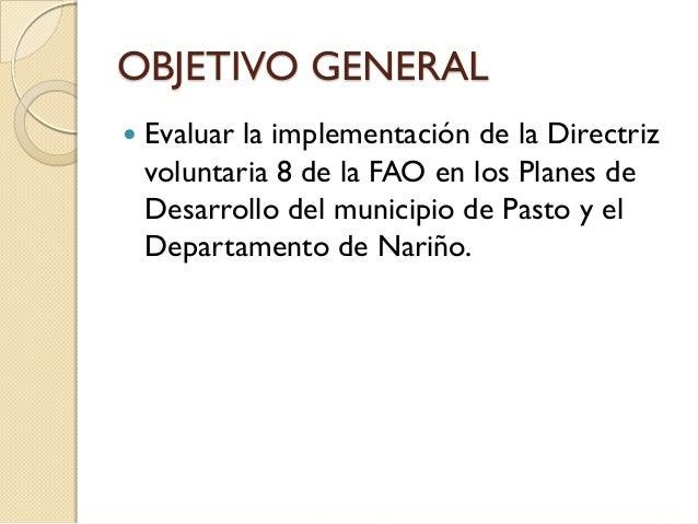 Directriz voluntaria 8 de la FAO en los Planes de Desarrollo del municipio de Pasto y el Departamento de Nariño Slide 2