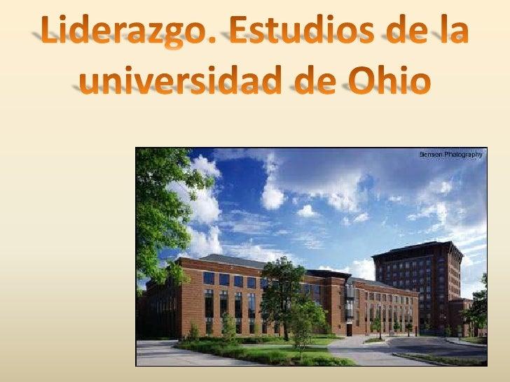 Liderazgo. Estudios de la universidad de Ohio <br />