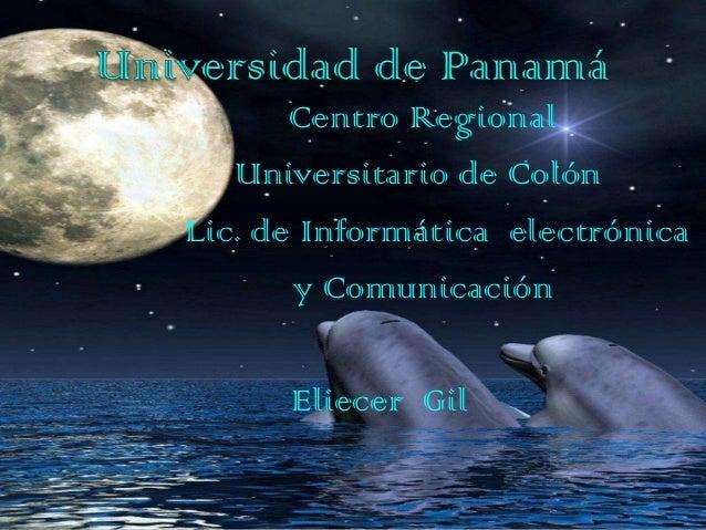 Centro RegionalUniversitario de ColónLic. de Informática electrónicay ComunicaciónEliecer Gil