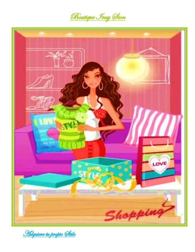 Boutique Iray Sion  Adquiere tu propio Stilo