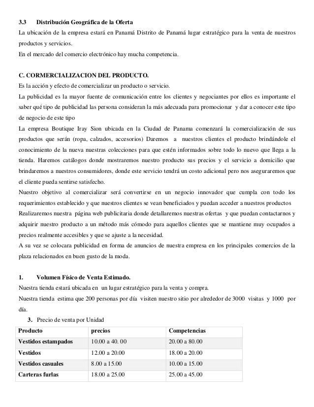 3.3 Distribución Geográfica de la Oferta  La ubicación de la empresa estará en Panamá Distrito de Panamá lugar estratégico...
