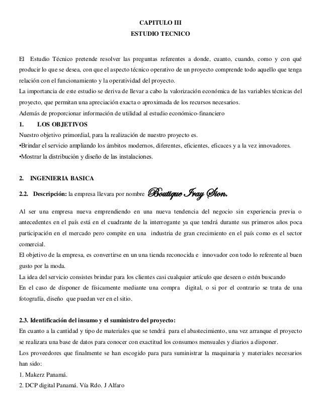 CAPITULO III  ESTUDIO TECNICO  El Estudio Técnico pretende resolver las preguntas referentes a donde, cuanto, cuando, como...