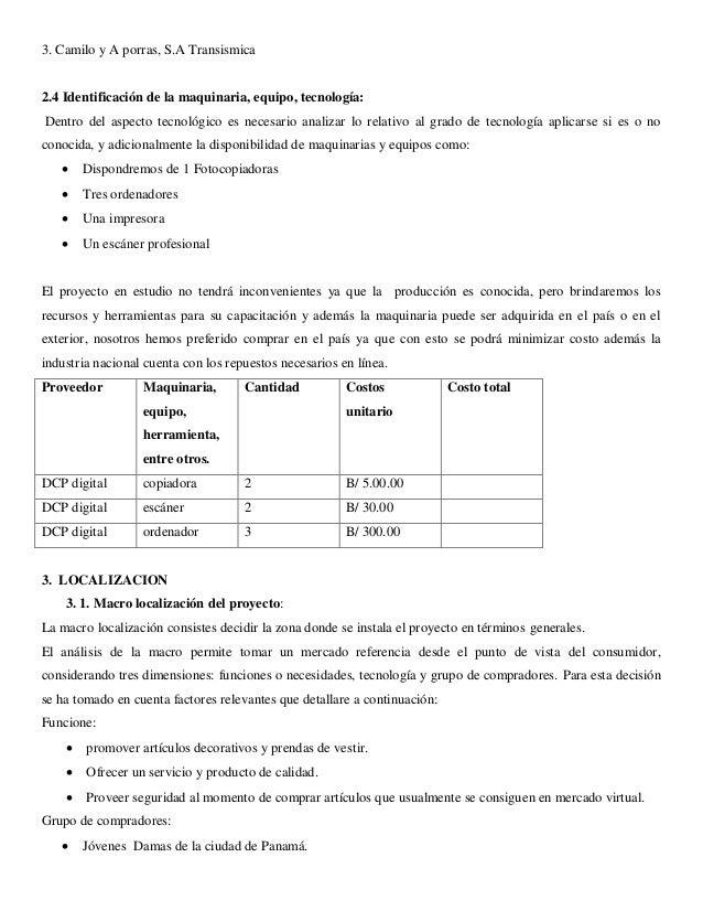 3. Camilo y A porras, S.A Transismica  2.4 Identificación de la maquinaria, equipo, tecnología:  Dentro del aspecto tecnol...