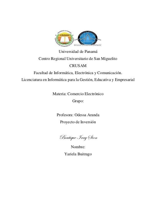 Universidad de Panamá  Centro Regional Universitario de San Miguelito  CRUSAM  Facultad de Informática, Electrónica y Comu...