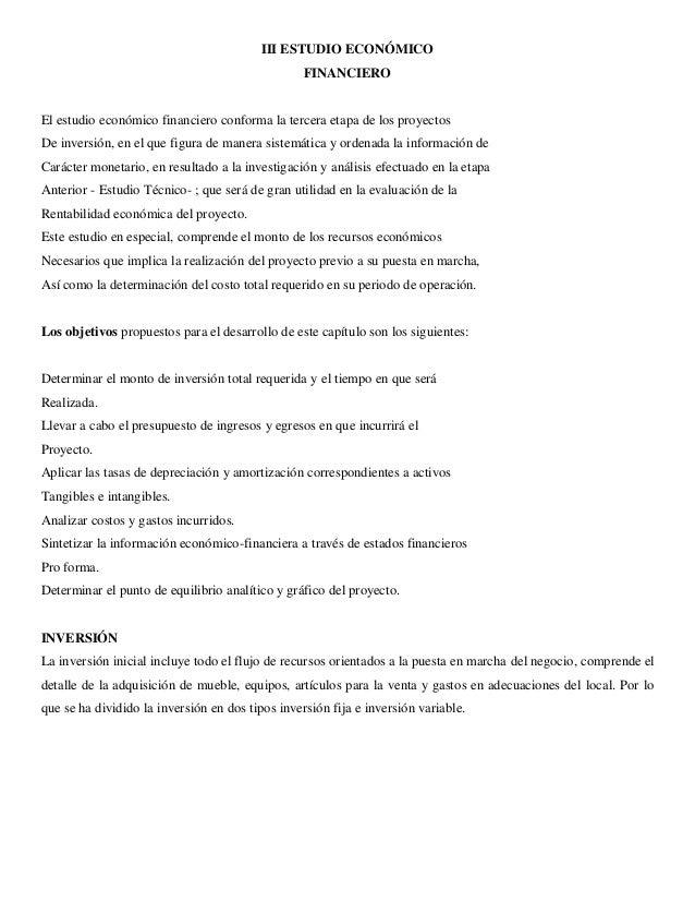 III ESTUDIO ECONÓMICO  FINANCIERO  El estudio económico financiero conforma la tercera etapa de los proyectos  De inversió...