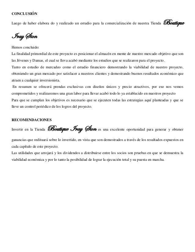 CONCLUSIÓN  Luego de haber elabora do y realizado un estudio para la comercialización de nuestra Tienda Boutique Iray Sion...