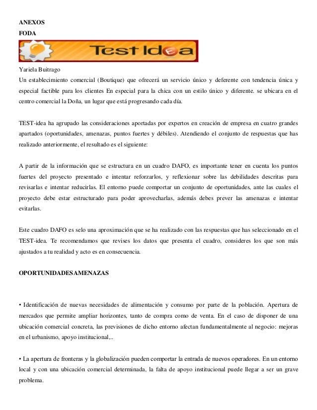 ANEXOS  FODA  Yariela Buitrago  Un establecimiento comercial (Boutique) que ofrecerá un servicio único y deferente con ten...