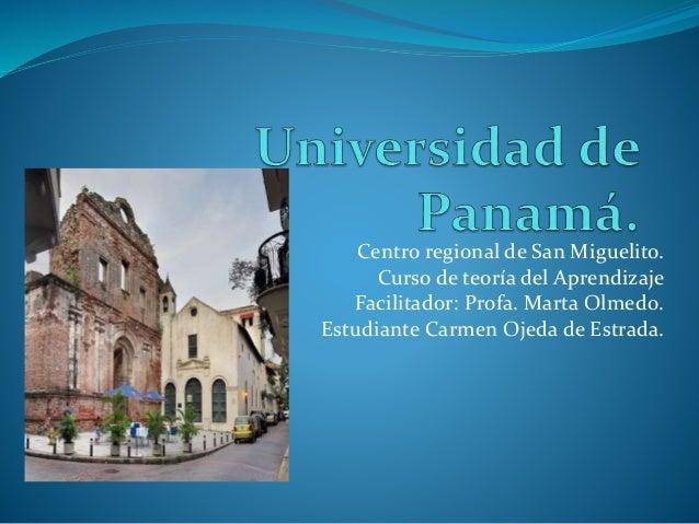 Centro regional de San Miguelito. Curso de teoría del Aprendizaje Facilitador: Profa. Marta Olmed0. Estudiante Carmen Ojed...