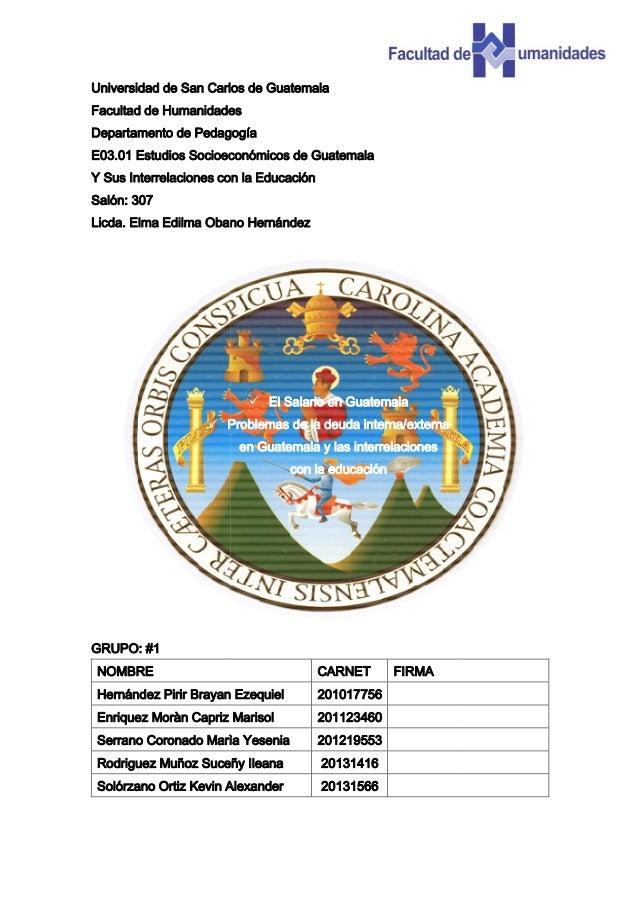 Universidad de San Carlos de Guatemala Facultad de Humanidades Departamento de Pedagogía E03.01 Estudios Socioeconómicos d...