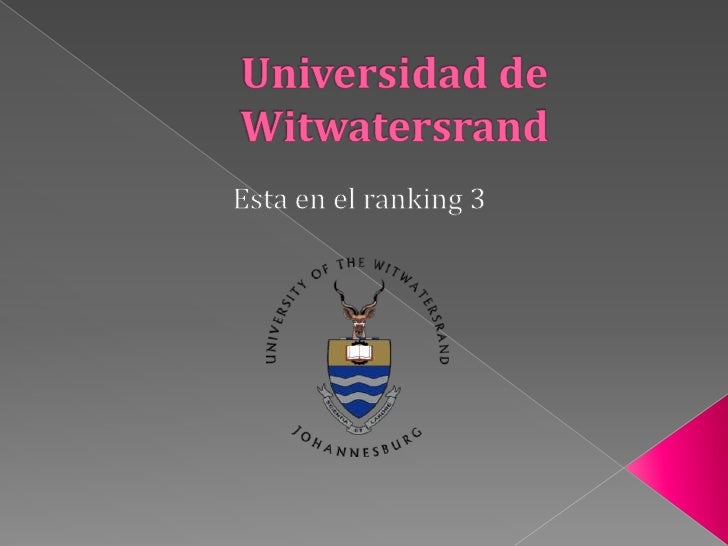 La Universidad de Witwatersrand,   Johannesburgo es un multi-campus deSudáfrica pública la investigación universitaria    ...