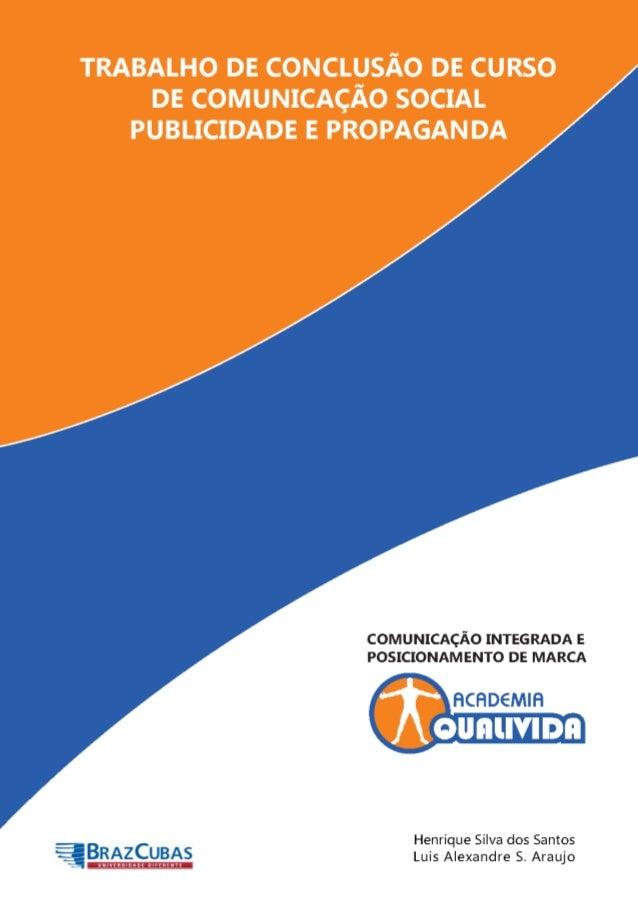 1 UNIVERSIDADE BRAZ CUBAS COMUNICAÇÃO INTEGRADA E POSICIONAMENTO DE MARCA Luis Alexandre de Sousa Araújo (luisalexandre@ou...