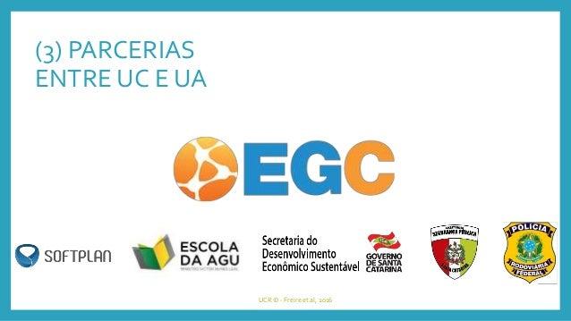 (3) PARCERIAS ENTRE UC E UA UCR © - Freire et al, 2016 curso equivalentes às disciplinas com créditos universitários ou cu...