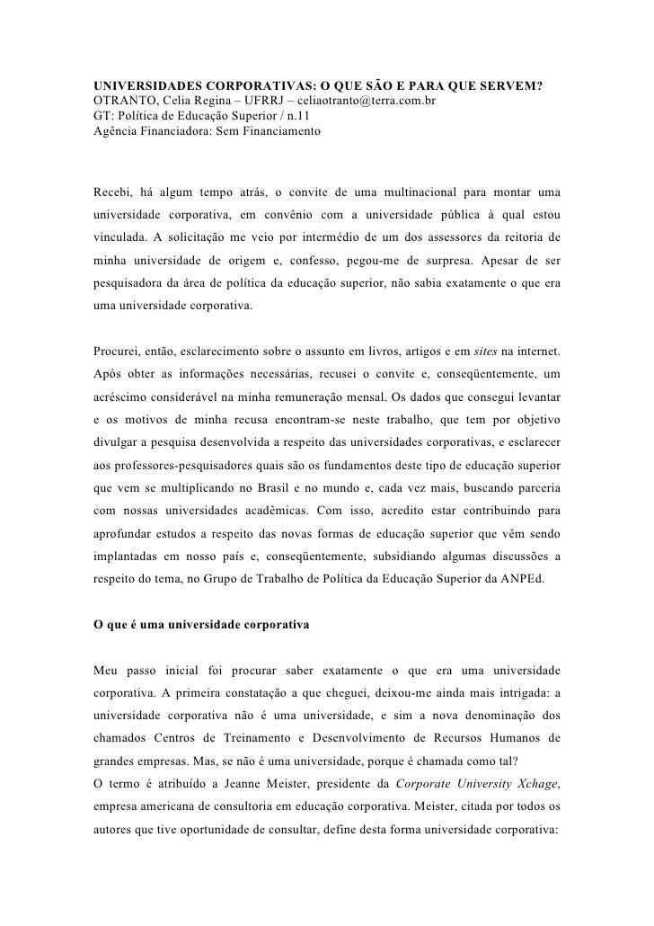 UNIVERSIDADES CORPORATIVAS: O QUE SÃO E PARA QUE SERVEM?OTRANTO, Celia Regina – UFRRJ – celiaotranto@terra.com.brGT: Polít...