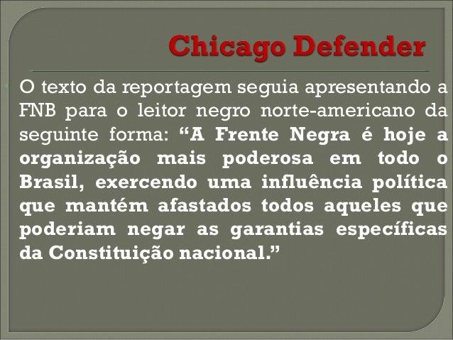     Somente entre os anos de 1935 e 1937 a Frente Negra Brasileira esteve presente em nada menos do que 20 reportagens d...