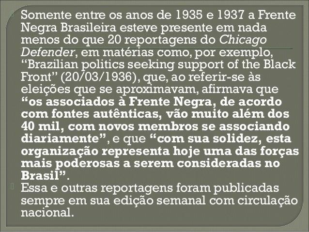 """- """"A Frente Negra Brasileira (FNB) (...) obteve algumas conquistas sociais importantes como por exemplo, a inclusão de afr..."""