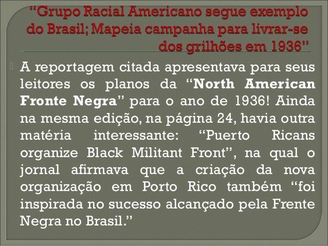     As organizações negras criadas na década de 1970, principalmente a partir de 1974, com a abertura política, contribu...