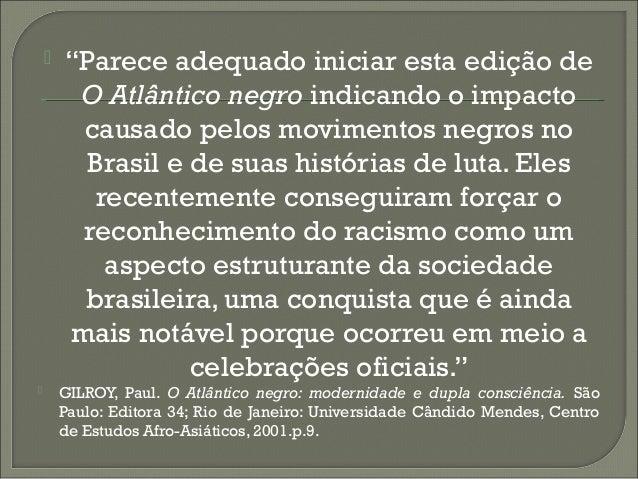   Mais recentemente, especialmente a partir de 2001, as discussões sobre as ações afirmativas para negros no Brasil e seu...