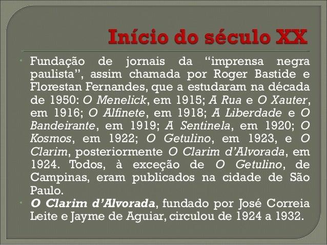 """•  •  Fundação de jornais da """"imprensa negra paulista"""", assim chamada por Roger Bastide e Florestan Fernandes, que a estud..."""