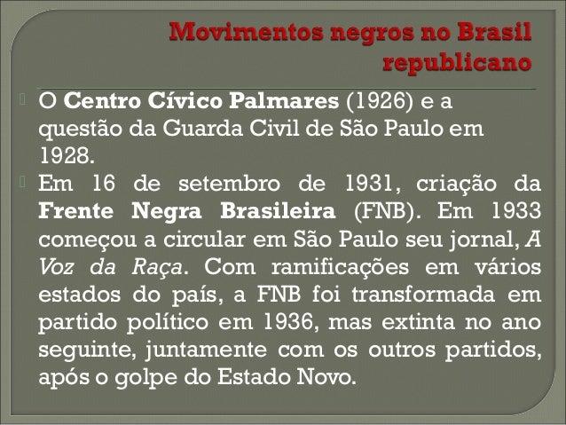     O Centro Cívico Palmares (1926) e a questão da Guarda Civil de São Paulo em 1928. Em 16 de setembro de 1931, criação...