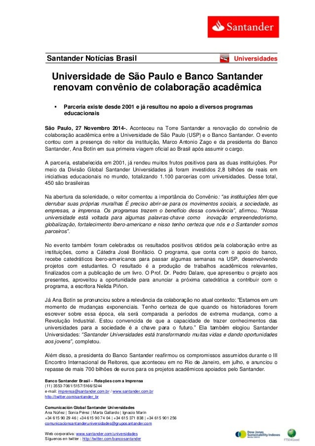 Banco Santander Brasil – Relações com a Imprensa  (11) 3553-7061/5157/5166/5244  e-mail: imprensa@santander.com.br / www.s...