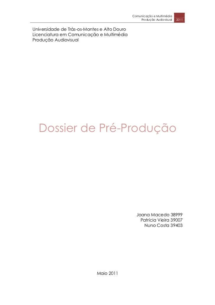 Universidade de Trás-os-Montes e Alto Douro<br />Licenciatura em Comunicação e Multimédia<br />Produção Audiovisual<br />D...